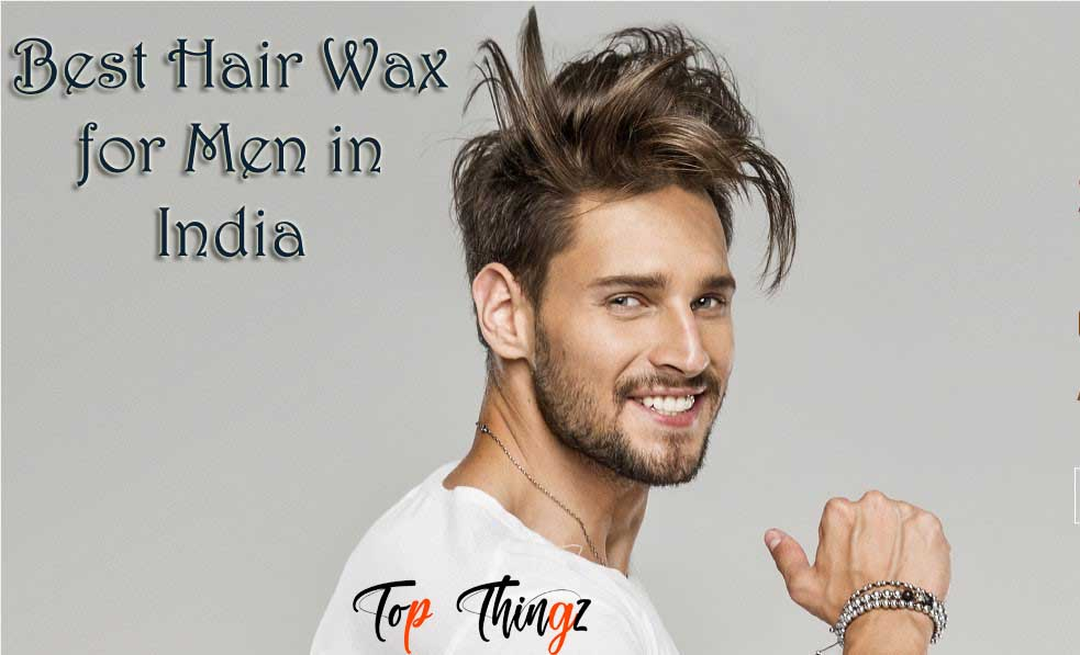 Best Hair Wax for Men in India