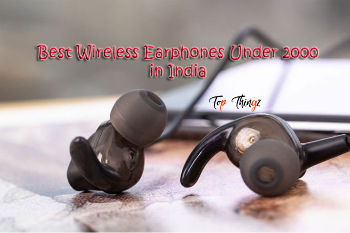 Top 10 Best Wireless Earphones Under 2000 Sept 2020 Full Review