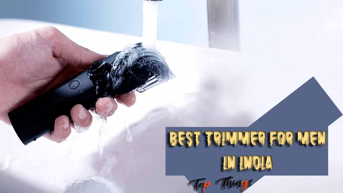 Best Trimmer for Men in India | Best Trimmer for Men in India