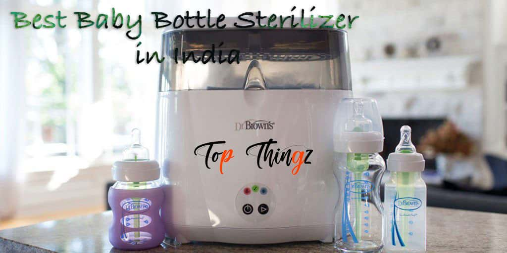 Best Baby Bottle Sterilizer India