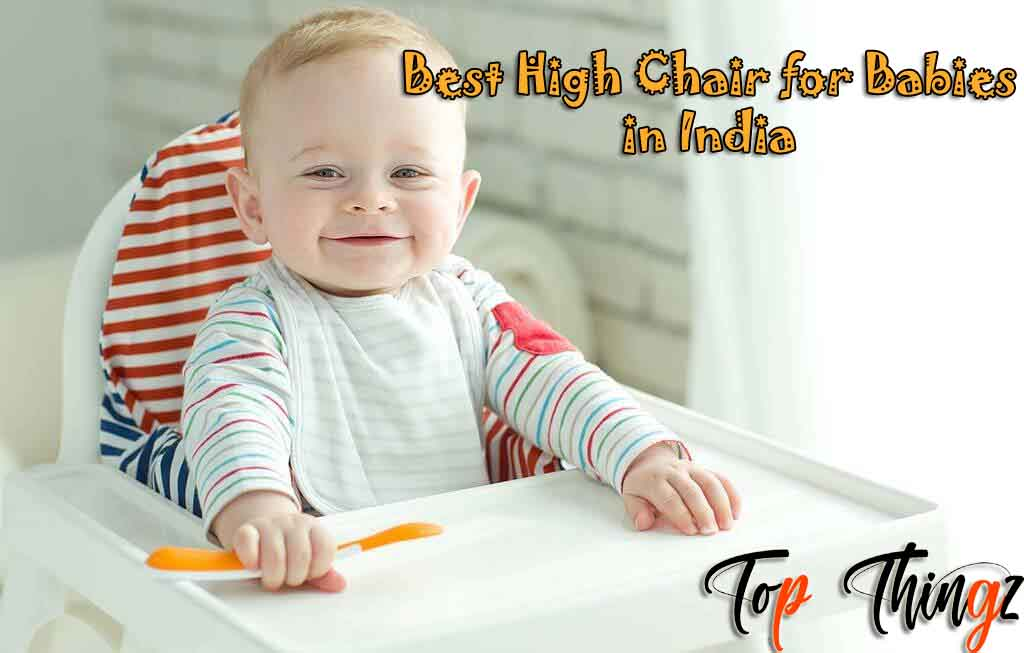 Best Haigh Chair for Babies India