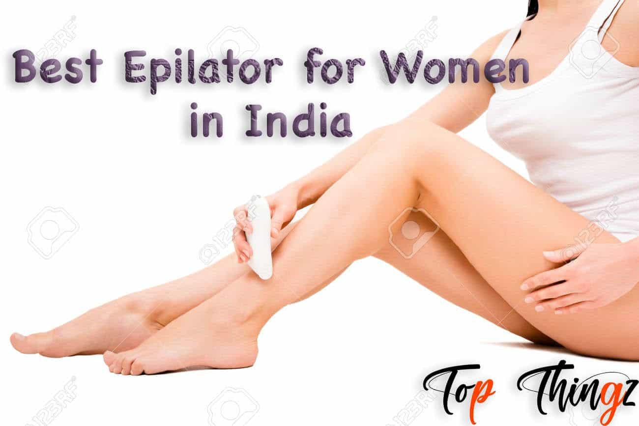 Best Epilator for Women