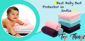 Best Baby Bed Protector in India