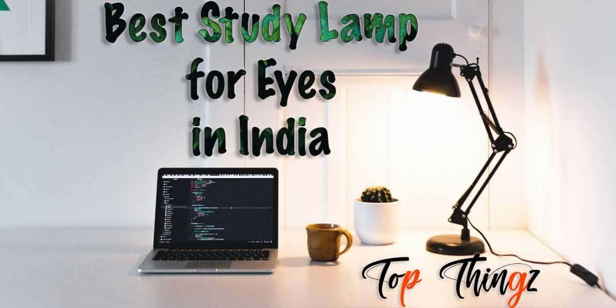 Best Study Lamp for Eyes